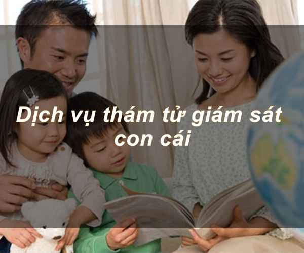 Thám tử Biên Hòa Đồng Nai giám sát con cái