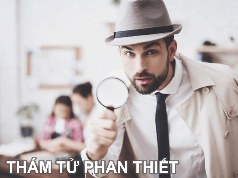 Thám tử uy tín Phan Thiết Bình Thuận