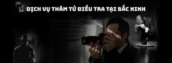 Thám tử uy tín TOP 1 Bắc Ninh