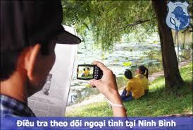Dịch vụ thám tử điều tra ngoại tình tại Ninh Bình