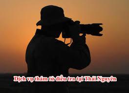 Dịch vụ thám tử điều tra ngoại tình tại Thái Nguyên