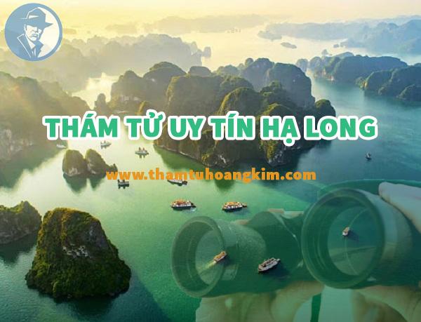 Văn phòng thám tử Uy tín tại Hạ Long Quảng Ninh