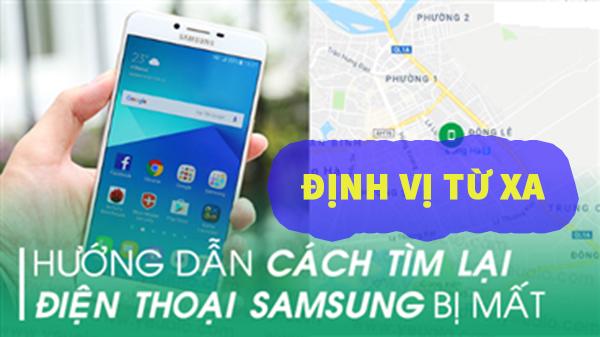Cách tìm lại địện thoại Samsung bị mất nhờ định vị từ xa