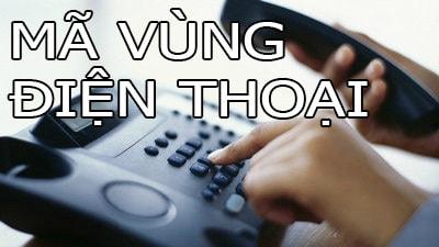 Danh sách mã vùng điện thoại ở Việt Nam mới nhất
